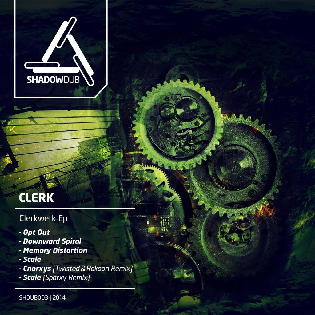 CLERK Clerkwerk Ep Shadowdub SHDUB003